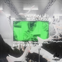 Laminar Flow Takeover • BITTER GOLD