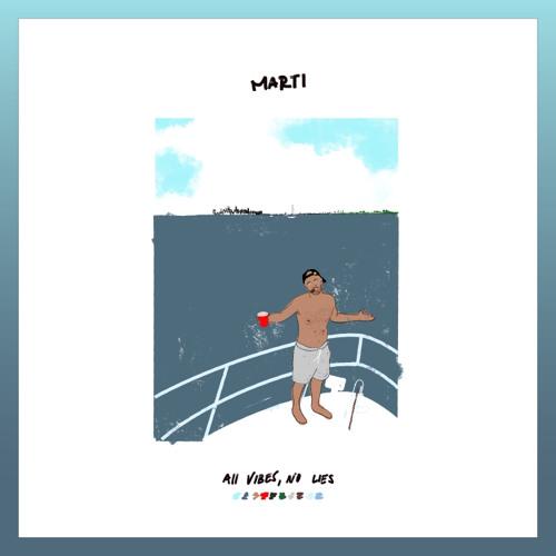 Marti - All Vibes, No Lies