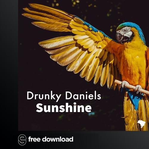 Free Download: Drunky Daniels - Sunshine (Original Mix)