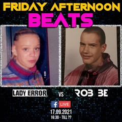 FRIDAY AFTERNOON BEATS #64 - Livestream 170921 - with special guest: Lady Error