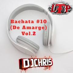 Bachata #10 (De Amarge) Vol.2 - DJChris
