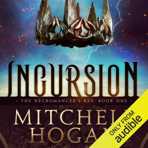 Incursion by Mitchell Hogan, Narrated by Michael Kramer