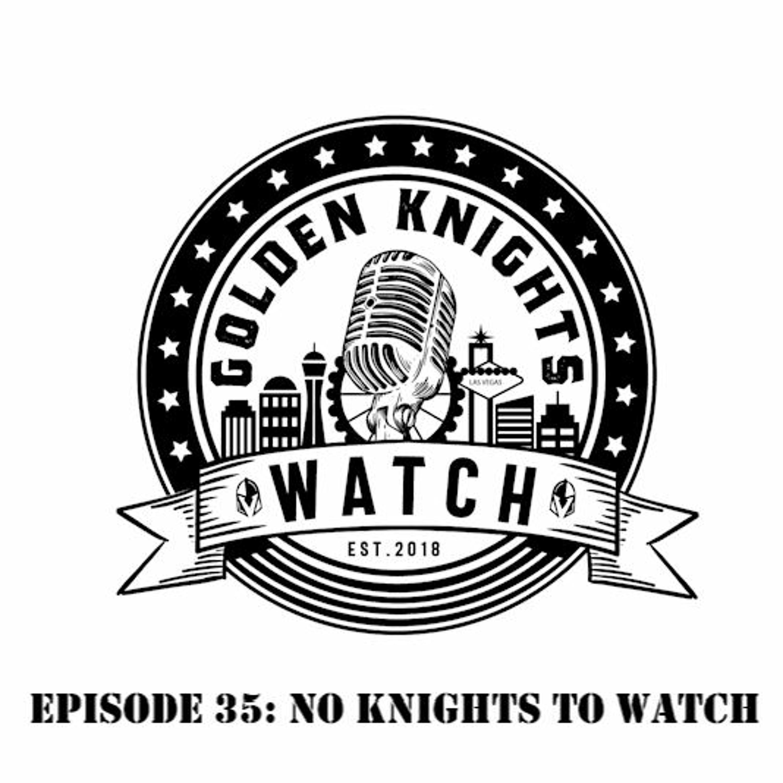 Episode 35: No Knights to Watch
