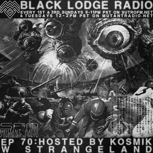 Black Lodge Radio EP 70: W STRANGELAND