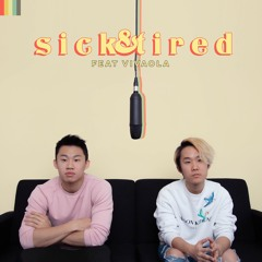 Sick and Tired feat. VivaOla