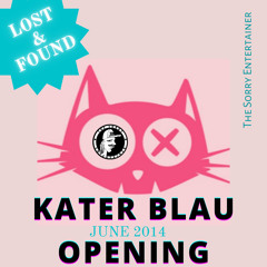 The Sorry Entertainer @ Kater Blau PRE-Opening 06.06.2014