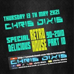 Chris Dixis Retro House 90-2010 ( Delicious House 10 ) Vinyls.13 May 2k21