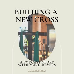 Building a New Cross with Mark Meyers