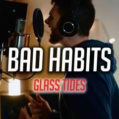 Glass Tides - Bad Habits