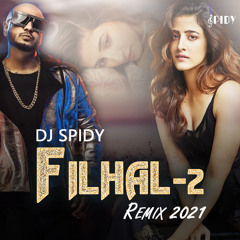 Filhaal 2 - Remix by DJ SPIDY