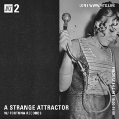 A Strange Attractor 042 w/ Fortuna Records @ NTS (February 4 / 2020)