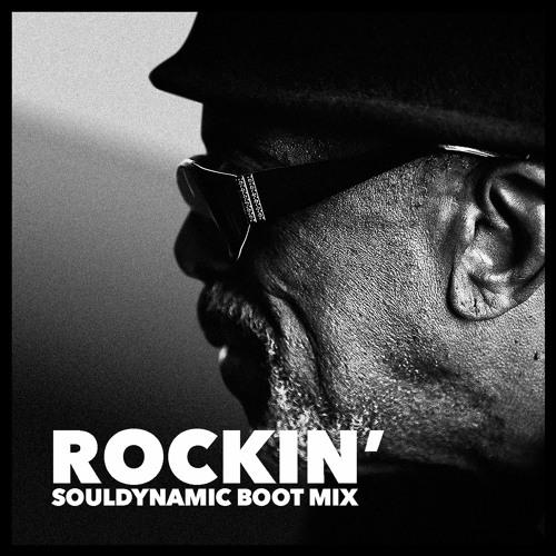 Rockin' (Souldynamic Boot Mix)
