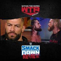 WWE SmackDown Review | 7/9/21 |
