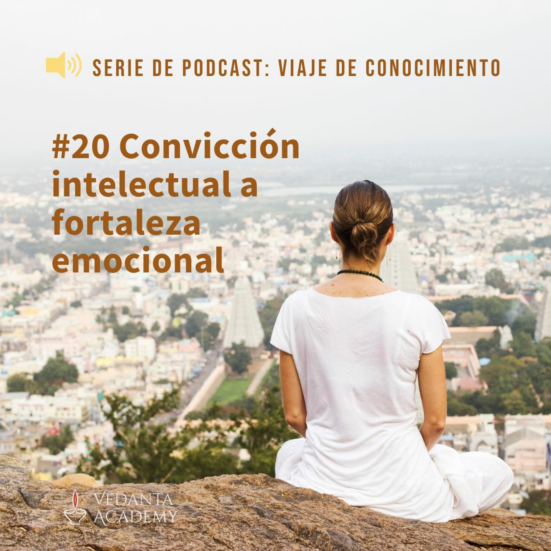 20 Convicción intelectual a fortaleza emocional