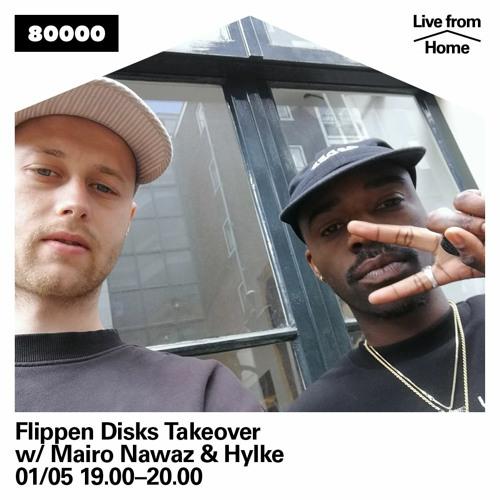 Flippen Disks X Radio 80000 - Mairo Nawaz + Hylke