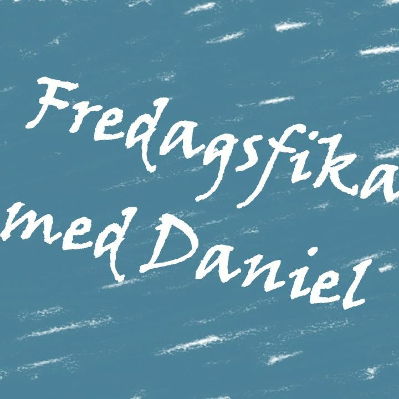 Fredagsfika med Daniel - 1