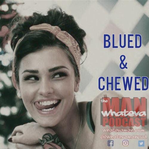 Blued & Chewed - tWMP Ep. 77