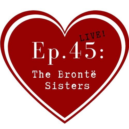 Get Lit Episode 45: The Brontë Sisters (Live!)