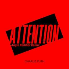 Charlie Puth - Attention (Augie Kelliher Remix)