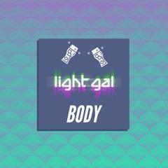 Body (light gal Remix)