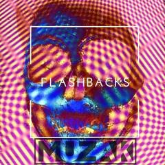 MuZak - Flashbacks (OUT NOW) [PMLG]