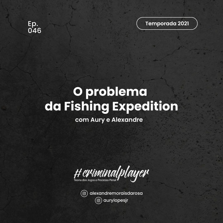 Ep. 046 O problema da Fishing Expedition