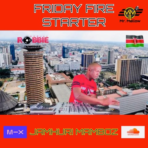 FRIDAY-FIRE-STARTER-FB-LIVE [JAMHURI-MAMBOZ]