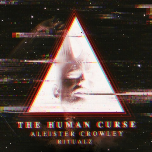 "RITUALZ  // Aleister Crowley ""The Human Curse"""