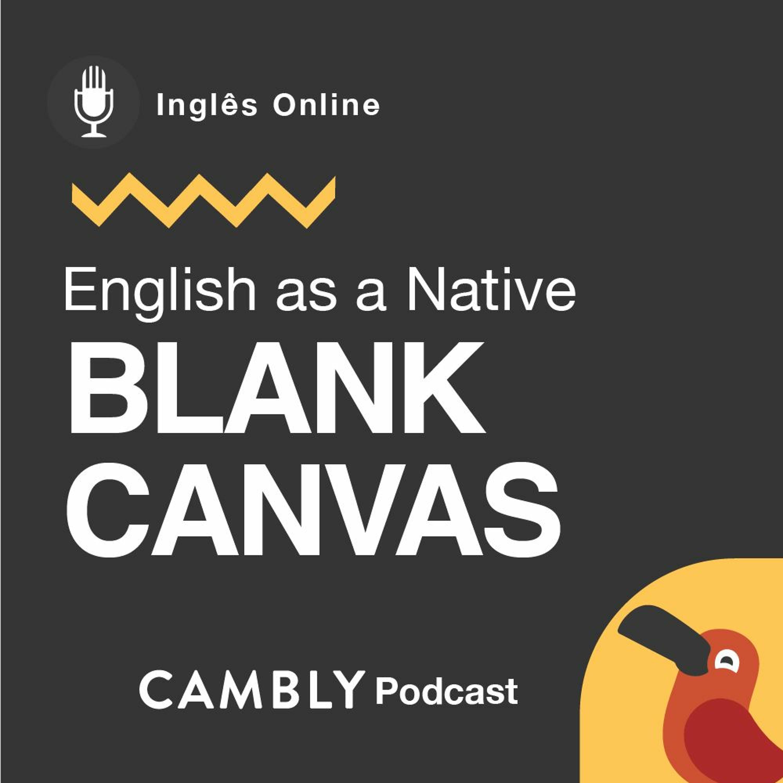 Ep 201. O que significa 'blank canvas' em Inglês?   English as a Native