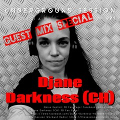 Djane Darkness - Underground Session Guest Mix Special Hosted By Dj Noldar Aka Noise Explicit 004