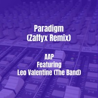 Paradigm (Zaffyx Remix) [feat. Leo Valentine (The Band)]