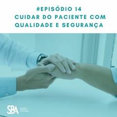 #EP14 Cuidar do Paciente com Qualidade e Segurança