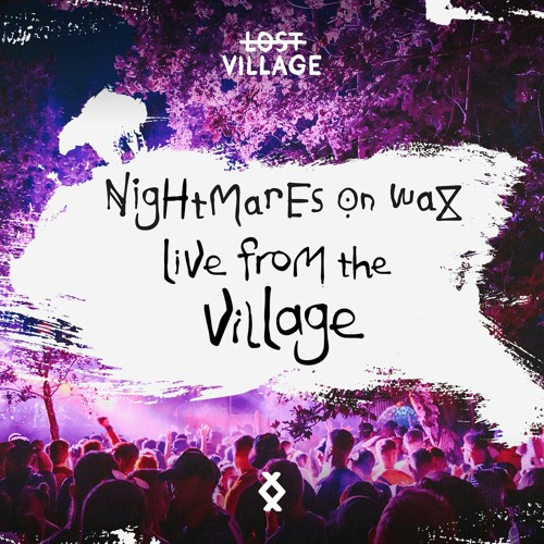 Live from the Village - Nightmares on Wax