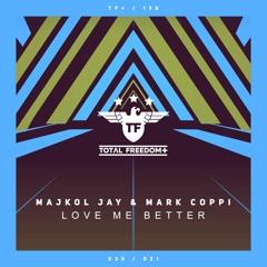 Majkol Jay & Mark Coppi - Love Me Better