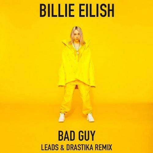 Billie Eilish - Bad Guy (Leads & Drastika Remix)