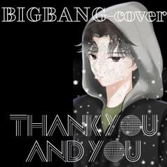 BIGBANG (빅뱅) - Thank You & You cover