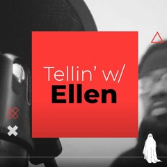 """Tellin' w/ Ellen Ep. 14: Leave Nelson B """"Famished. The Leave Nelson B Remixes"""""""