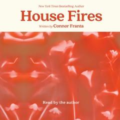 HOUSE FIRES Audiobook Excerpt