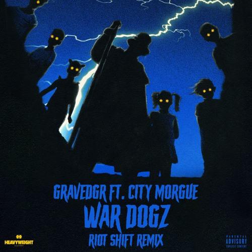Gravedgr Feat. City Morgue - WARDOGZ (Riot Shift Remix)
