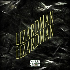 Cybertr0n - LIZARDMAN [BIRTHDAY FREEBIE]