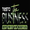 Tiesto - The Business ( Jeff Tritt VIP Bootleg )
