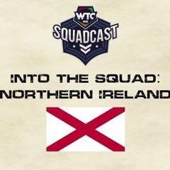 Squadcast Into The Squad N Ireland