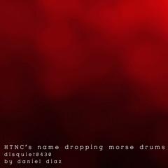 HTNC's Name Dropping Morse Drums (disquiet0430)