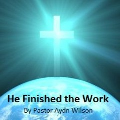 He Finished The Work