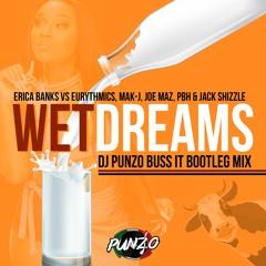 Erica Banks Vs Eurythmics, Mak-J, Joe Maz - Wet Dreams (DJ Punzo Buss It Bootleg Mix)
