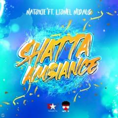 NATOXIE Ft Lionel Nidaud - SHATTA AMBIANCE 2021