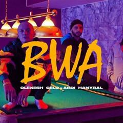 Olexesh - BWA feat. Celo & Abdi, Hanybal (prod. von Drunken Masters)