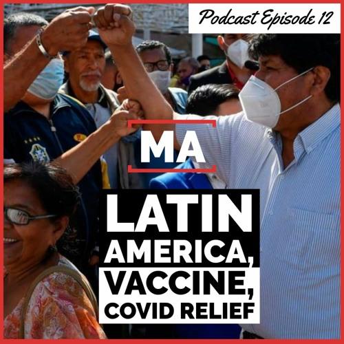 Latin America Still Rising, the Vaccine & Covid Relief