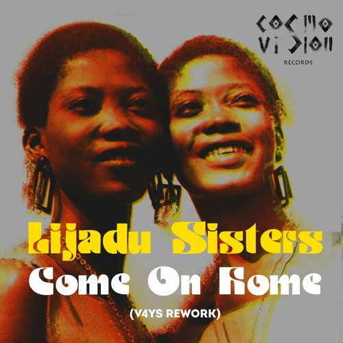 FREE DL : Lijadu Sisters - Come On Home (V4YS Rework)