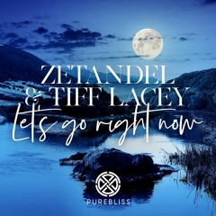 Zetandel & Tiff Lacey - Let's Go Right Now